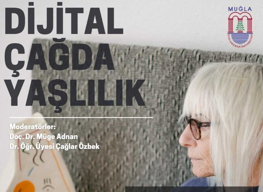 """""""Dijital Çağda Yaşlılık"""" Çalıştayı Düzenlendi."""